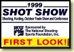 SHOT Show '99 First Look!
